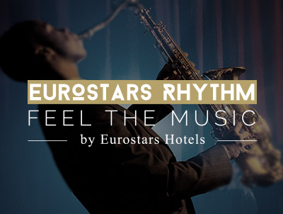 Eurostars Hotels creates Eurostars Rhythm